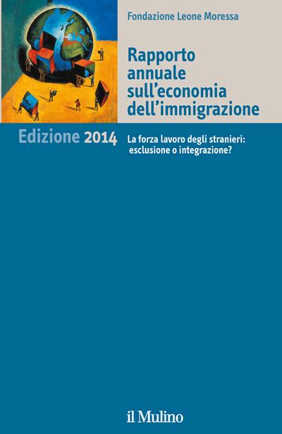 Cover Rapporto annuale sull'economia dell'immigrazione. Edizione 2014