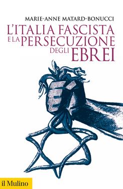 copertina L'Italia fascista e la persecuzione degli ebrei