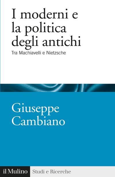 Cover I moderni e la politica degli antichi