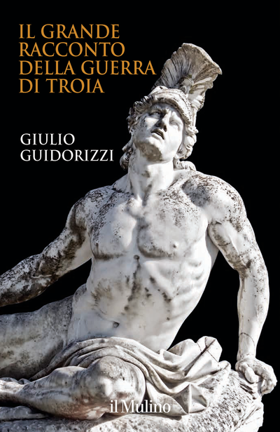 Cover Il grande racconto della guerra di Troia